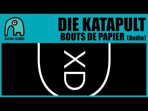 DIE KATAPULT - Bouts De Papier [Audio]