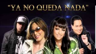 Ya no queda nada - Tito Nieves ft. La India - Nicky Jam & K - Mil