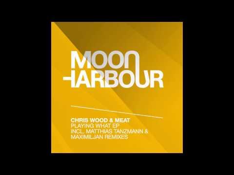 Chris Wood & MEAT - Playing What (Matthias Tanzmann Remix) (MHR074)