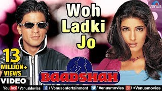 Woh Ladki Jo Full Video Song  Baadshah  Shahrukh K