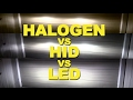 Halogen Vs HID Vs LED