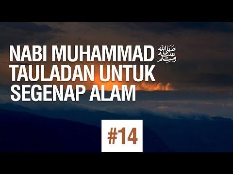 Nabi Muhammad ﷺ Tauladan Untuk Segenap Alam #14 - Ustadz Khairullah Anwar Luthfi