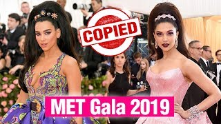MET GALA 2019   Deepika Padukone COPIES Singer Dua Lipa's Hair Style