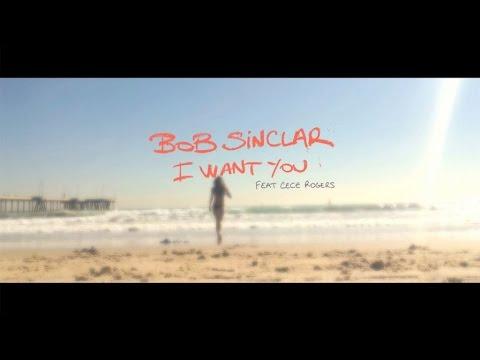 Bob Sinclar Ft. CeCe Rogers - I Want You