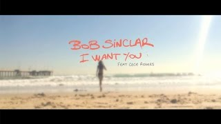 Клип Bob Sinclar - I Want You ft. CeCe Rogers