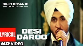 Desi Daroo | Diljit Dosanjh | Full Lyrical Song | The Next Level | Honey Singh | Punjabi Songs