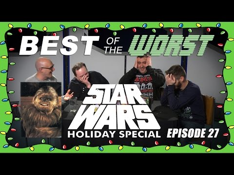 Best of the Worst: The Star Wars Holiday Special