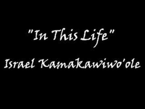 Israel Kamakawiwoole - In This Life