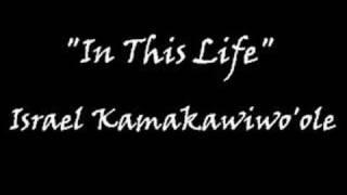 Watch Israel Kamakawiwoole In This Life video