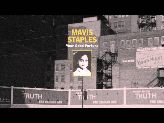 "Mavis Staples - ""Your Good Fortune"""