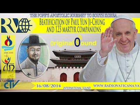 Beatification of Paul Yun Ji-Chung and 123 martyr companions 2014.08.16