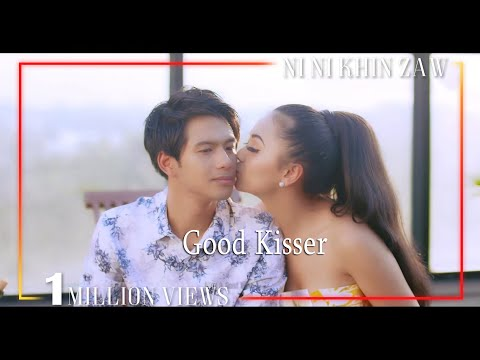 Ni Ni Khin Zaw -Good Kisser Official Music Video