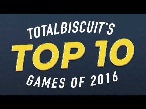 TotalBiscuit's Top 10 Games of 2016