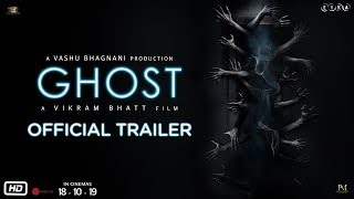 Ghost - Official Trailer | Sanaya Irani, Shivam Bhaargava | Vikram Bhatt | 18th October 2019