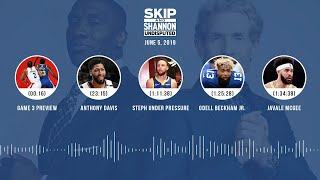 UNDISPUTED Audio Podcast (6.05.19) with Skip Bayless, Shannon Sharpe & Jenny Taft | UNDISPUTED