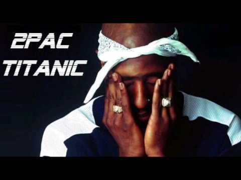 2pac - Titanic Music Videos