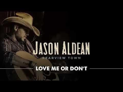 Jason Aldean - Love Me Or Don't (Official Audio) MP3