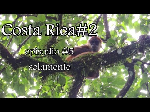 Costa Rica #2 episodio cinco, solamente