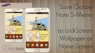 Save Galaxy Note S-Memo as LockScreen Wallpaper or Home Screen Wall
