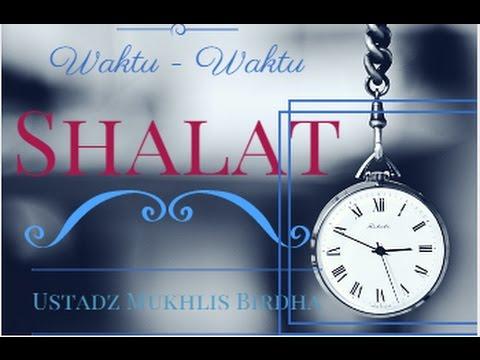 Syarat Sah Shalat - Ustadz Mukhlis Biridha
