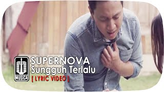 Supernova - Sungguh Terlalu (Official Lyric Video)