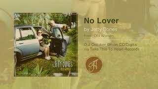 Jetty Bones - No Lover