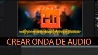 Como Crear una Onda de Audio para mis Videos Musicales - Adobe After Effects