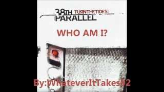 Watch 38th Parallel Who Am I video