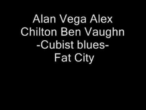 Alan Vega Alex Chilton Ben Vaughn - Cubist blues - fat city