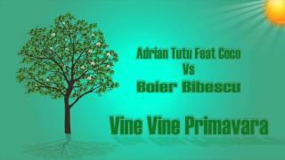 Adrian Tutu feat Coco Vs Boier Bibescu - Vine Vine Primavara