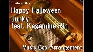 Happy Halloween Junky Feat Kagamine Rin Music Box