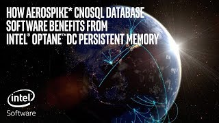 Aerospike CNoSQL Database Software Benefits from Intel® Optane DC Persistent Memory | Intel Software