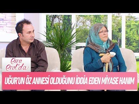Uğur'un öz annesi olduğunu iddia eden Miyase Hanım..- Esra Erol'da 22 Kasım 2017