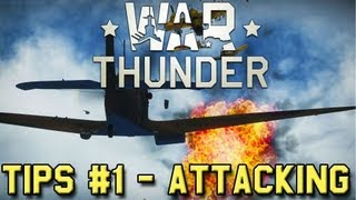 War Thunder Tips #1 - ATTACKING