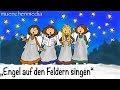 Engel Auf Den Feldern Singen Weihnachtslieder Deutsch Kinderlieder Deutsch Muenchenmedia mp3