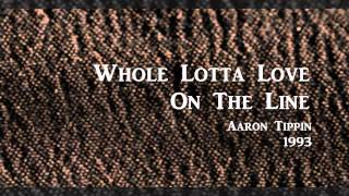 Watch Aaron Tippin Whole Lotta Love On The Line video