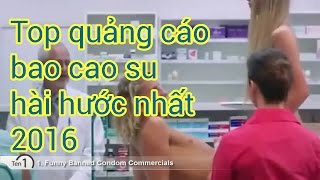Video hài mới nhất l Top 10 quảng cáo Bao cao su bị cấm chiếu hài hước nhất l Full HD
