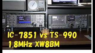 IC-7851 vs TS-990 1.8MHz XW8BM