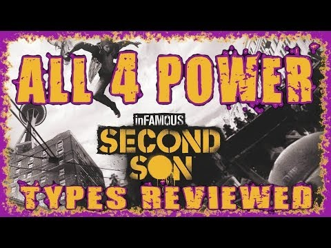INFAMOUS SECOND SON   BEST POWER TYPE/CLASS?   4 EPIC RAMPAGES & REVIEW   SMOKE NEON VIDEO CONCRETE
