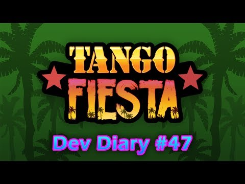 TANGO FIESTA: Development Diary - Episode 47 [LONDON INDIES 2]