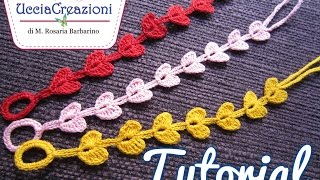 Tutorial 7. * Bracciali Cuore * Simil - Cruciani . How to Heart Crochet Bracelets