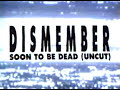 Dismember de Soon to be dead