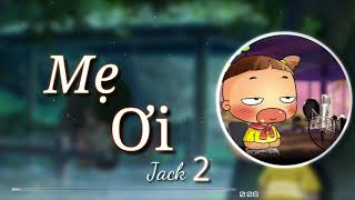 Mẹ Ơi 2 Jack