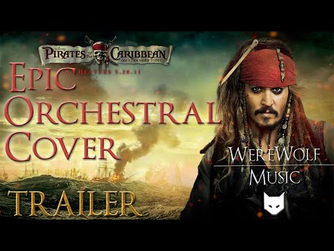 -Epic Orchestral Cover-Trailer : Pirates of the Caribbean