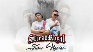 Stress Royal - Trimo Ngalah | Hiphop Dangdut