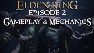 Elden Ring So Far: Episode 2 - Gameplay & Mechanics