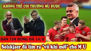 🔥Bản Tin Bóng Đá 14/8 : Man City vs Liverpool cũng phải lắc đầu NGAO NGÁN...Chiêu Lạ MU