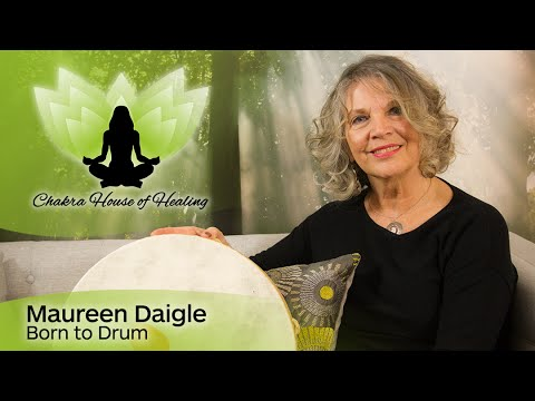 Hypnotic Drumming with Maureen Daigle on the Chakra House of Healing