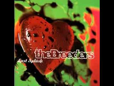 The Breeders - Last Splash (full album)