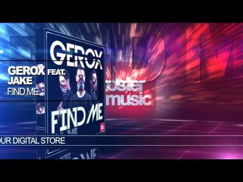 """Gerox feat. Jake """"Find Me"""" (Official Video)"""